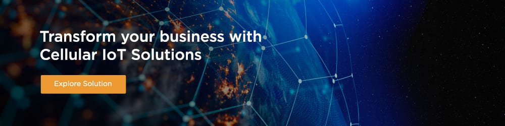 Cellular IoT Enablement - Transform your business with Cellular IoT Solutions